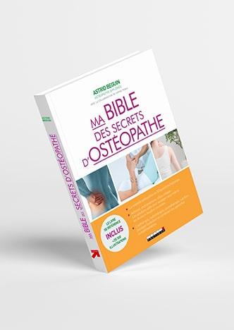 Ma Bible des secrets d'ostéopathe - Astrid Béguin